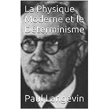 La Physique Moderne et le Déterminisme (French Edition)