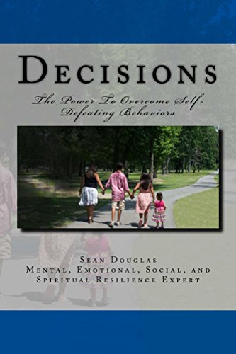 Decisions: The Power To Overcome Self-Defeating Behaviors by [Douglas, Sean]