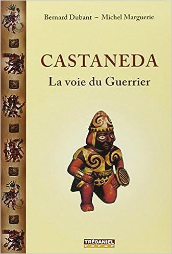 Lire un Castaneda : La voie du guerrier pdf epub
