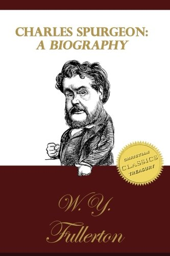Read Online Charles Spurgeon: A Biography: The Life of C. H. Spurgeon by a Close Friend ebook