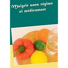 Maigrir Sans Regime Ni Medicament