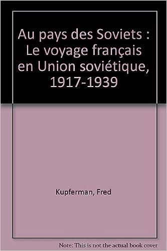 Lire un Au pays des soviets. Le voyage français en Union Soviétique, 1917-1939 pdf