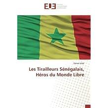 Les Tirailleurs Sénégalais, Héros du Monde Libre