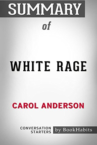 Book cover from Summary of White Rage by Carol Anderson | Conversation Starters by BookHabits