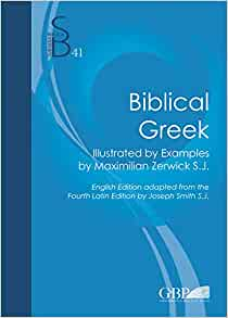 Amazon biblical greek illustrated by examples by maximilian amazon biblical greek illustrated by examples by maximilian zerwick english edition from the fourth latin edition by joseph smith subsidia biblica fandeluxe Images
