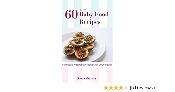 60 great recipes for your baby baby food recipes book 1 kindle 60 great recipes for your baby baby food recipes book 1 kindle edition by roma sharma cookbooks food wine kindle ebooks amazon forumfinder Gallery