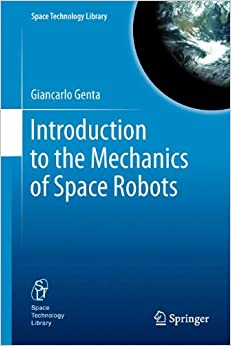 Introduction to the Mechanics of Space Robots (Space Technology Library)