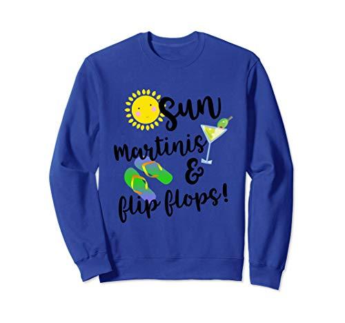 Sun Martinis and Flip Flops Beach Summer Vacation Sweatshirt