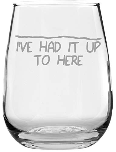 - Funny Stemless Wine Glass - I've Had It Up To Here - Makes a Great Gift!