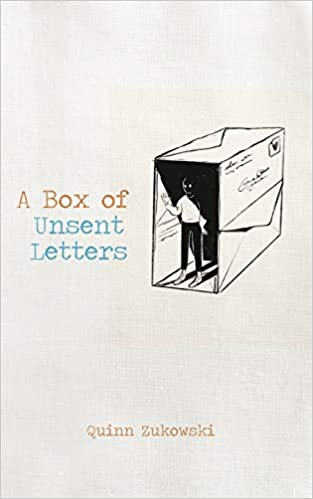 A Box Of Unsent Letters Zukowski Quinn 9781735886602 Amazon Com Books