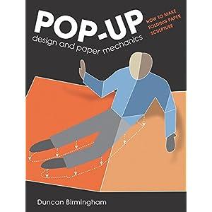 Pop-Up Design and Paper Mechanics: How to Make Folding Paper Sculpture