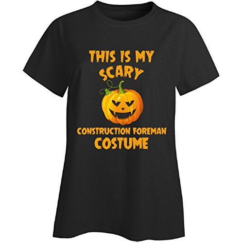 Construction Foreman Costume (This Is My Scary Construction Foreman Costume Halloween - Ladies T-shirt)