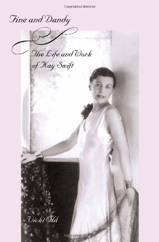 Fine And Dandy: The Life And Work Of Kay Swift