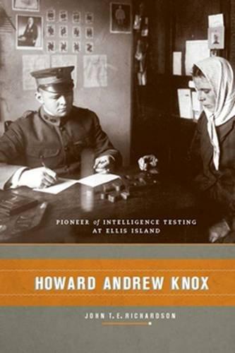 Download Howard Andrew Knox: Pioneer of Intelligence Testing at Ellis Island PDF