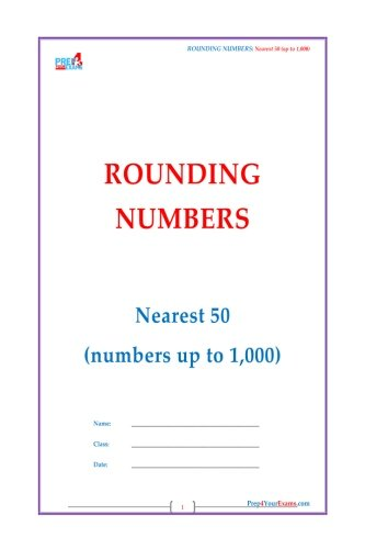 Download Rounding to Nearest 50 (Numbers up to 1,000) (Volume 9) ebook