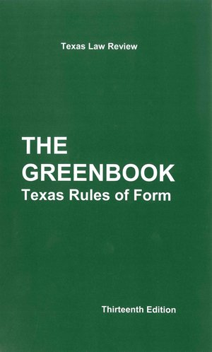 The Greenbook Texas Rules of Form 13th Ed. (2015)
