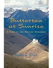Buttertea at Sunrise: A Year in the Bhutan Himalaya
