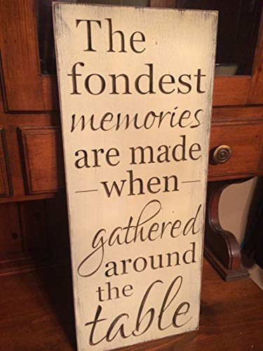 Adonis554Dan Custom Wooden Printed Wooden Signs The Fondest Memories Are Made When Gathered Around The Table 10x24
