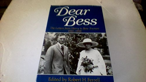 Dear Bess: The Letters from Harry to Bess Truman