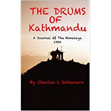 The Drums Of Kathmandu: A Journal Of The Himalaya - 1990