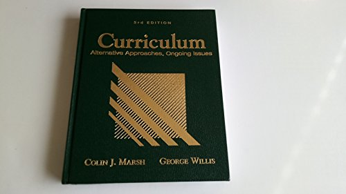 Curriculum: Alternative Approaches, Ongoing Issues (3rd Edition)