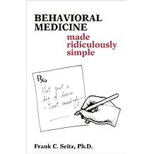 Behavioral Medicine Made Ridiculously Simple
