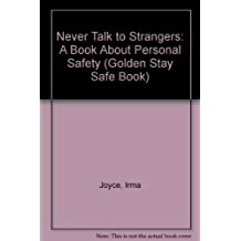 Never Talk to Strangers: A Book About Personal Safety (Golden Stay Safe Book)