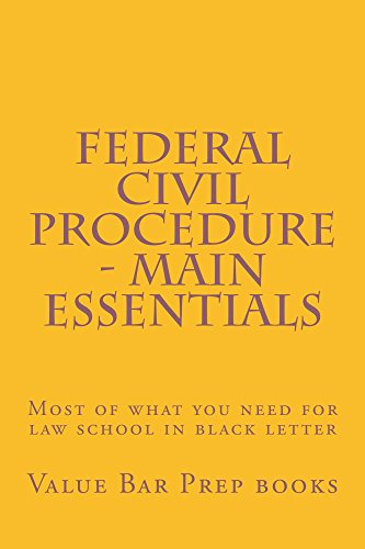 Federal Civil Procedure - Main Essentials: Only 9 dollars and 99 cents! Look Inside!