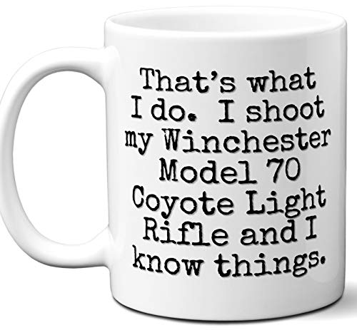 Gun Gifts For Men, Women. Winchester Model 70 Coyote Light Rifle That's What I Do Coffee Mug, Cup. Gun Accessories For Rifle, Carbine, Lover, Fan. Scope, Mag, Magazine, Bag, Sling, Cleaning, C