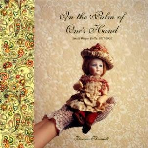 In the Palm of One's Hand: Small Bisque Dolls, 1877-1920