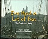 img - for I've Had a Lot of Fun: The Sodexho Story book / textbook / text book