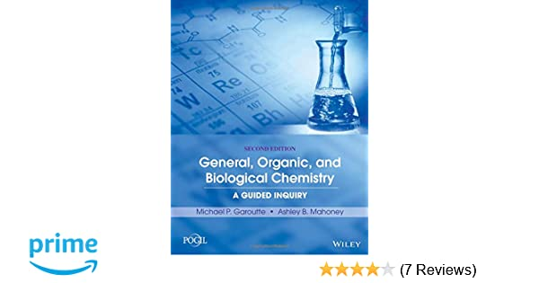 General organic and biological chemistry a guided inquiry general organic and biological chemistry a guided inquiry michael p garoutte ashley b mahoney 9781118801352 amazon books fandeluxe Images