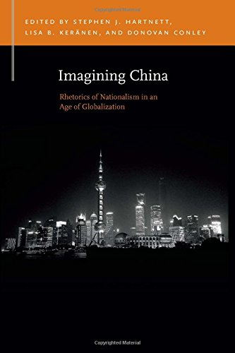 Imagining China: Rhetorics of Nationalism in an Age of Globalization (Rhetoric & Public Affairs)