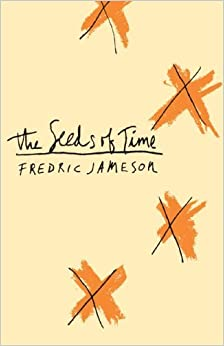 Book The Seeds of Time (The Wellek Library Lectures) by Fredric Jameson (1996-08-01)