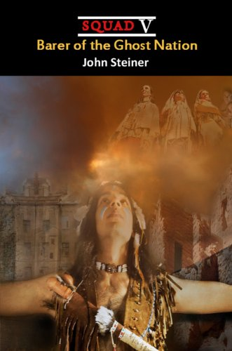 Book: Barer of the Ghost Nation (Squad V) by John Steiner