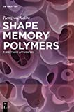 img - for Shape Memory Polymers: Theory and Application book / textbook / text book