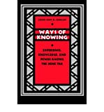 Ways of Knowing : Experience, Knowledge, and Power among the Dene Tha, Goulet, Jean-Guy A., 0774806818