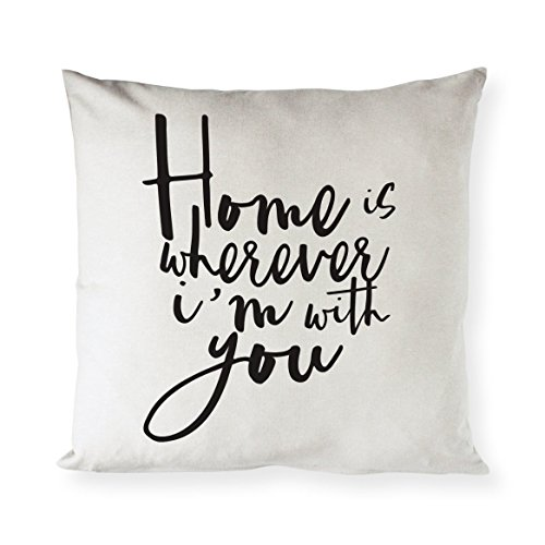 The Cotton   Canvas Co  Home Is Wherever Im With You Home Decor Pillow Cover  Pillowcase  Cushion Cover And Decorative Throw Pillow Case  Natural Canvas Color  Not White