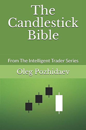 (The Candlestick Bible: From The Intelligent Trader Series)