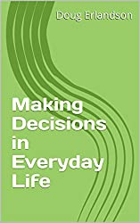 Making Decisions in Everyday Life
