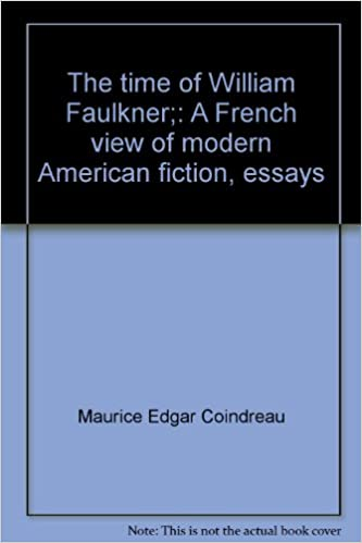 the time of william faulkner a french view of modern american  the time of william faulkner a french view of modern american fiction essays maurice edgar coindreau george mcmillan reeves michel gresset