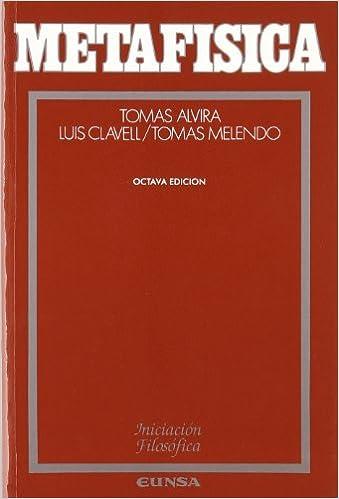 Metafísica (Iniciación filosófica): Amazon.es: Tomás Melendo Granados, Luis Clavell: Libros