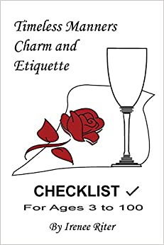 Timeless Manners, Charm and Etiquette: CHECKLIST for Ages 3 to 100