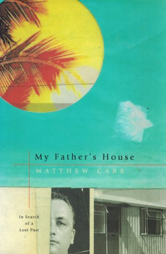 Book: My Father's House - In Search of a Lost Past by Matthew Carr
