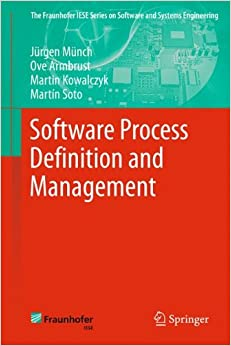 Software Process Definition and Management (The Fraunhofer IESE Series on Software and Systems Engineering)