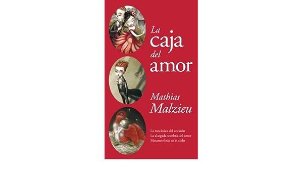 La caja del amor: La mecánica del corazón | La alargada sombra del amor | Metamorfosis en el cielo (Spanish Edition) - Kindle edition by Mathias Malzieu.