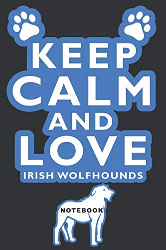 Keep Calm and Love Irish Wolfhounds Notebook: Lined Notebook