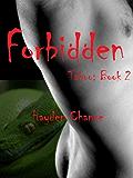 Forbidden (Taboo Book 2)