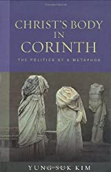 Christ's Body in Corinth: The Politics of a Metaphor (Paul in Critical Contexts)