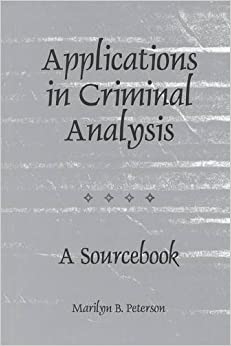 Book Applications in Criminal Analysis: A Sourcebook by Marilyn Peterson (1998-09-30)
